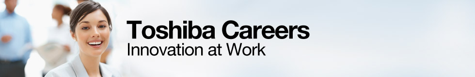 Toshiba Careers — Innovation at work