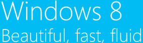 Windows 8 Beautiful, fast, fluid