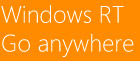 Windows RT Go anywhere