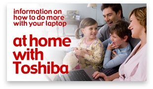 At home with Toshiba - Toshiba Home User Resources