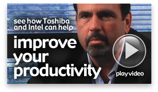 Improve your productivity with Toshiba and Intel®