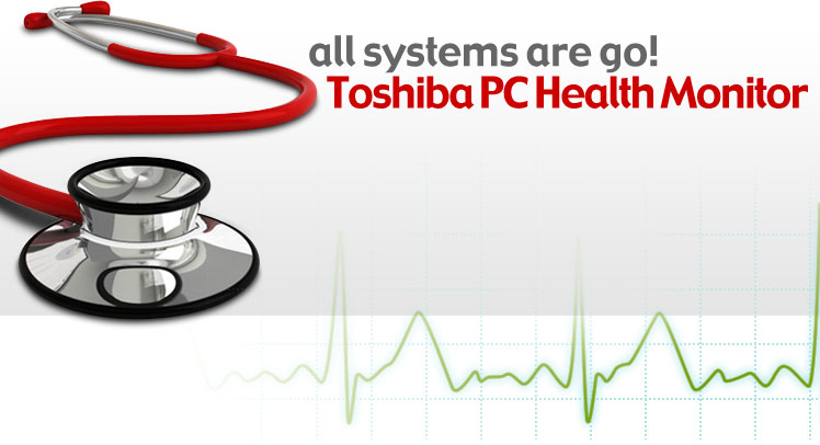 all systems are go! Toshiba PC Health Monitor