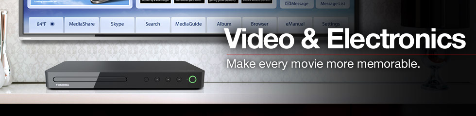 Video & Electronics. Make every movie more memorable.